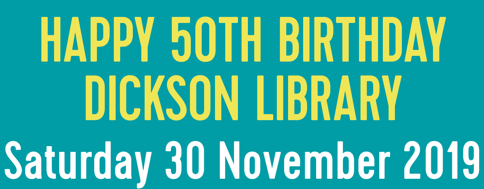 50th Birthday - Dickson Library Events